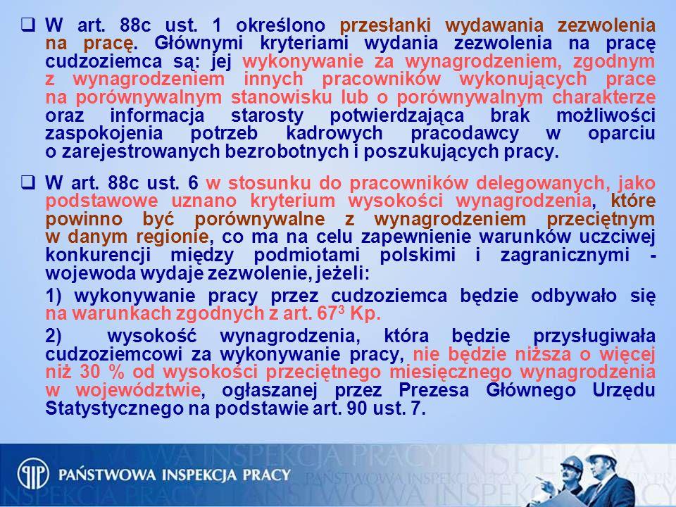 W art. 88c ust. 1 określono przesłanki wydawania zezwolenia na pracę. Głównymi kryteriami wydania zezwolenia na pracę cudzoziemca są: jej wykonywanie