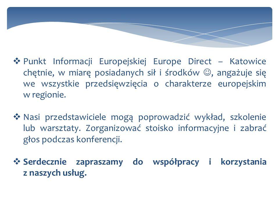 Punkt Informacji Europejskiej Europe Direct – Katowice chętnie, w miarę posiadanych sił i środków, angażuje się we wszystkie przedsięwzięcia o charakterze europejskim w regionie.