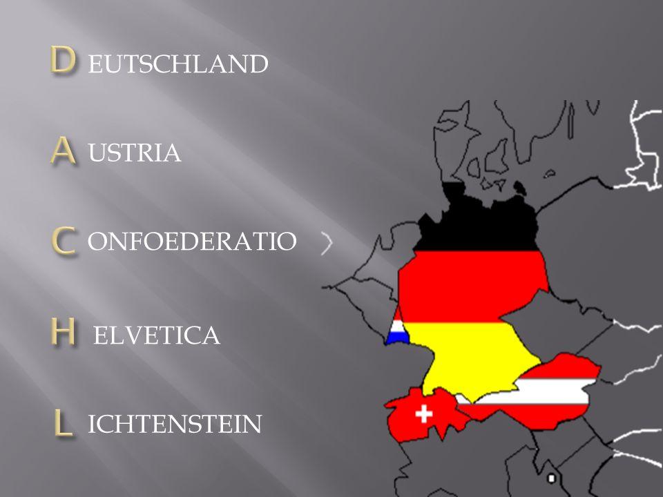 EUTSCHLAND USTRIA ONFOEDERATIO ELVETICA ICHTENSTEIN