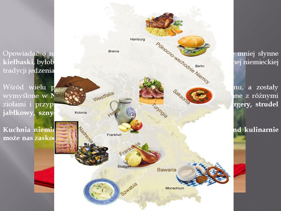 Opowiadać o niemieckiej kuchni wspominając tylko słynne piwo i nie mniej słynne kiełbaski, byłoby niepoprawnym i niewybaczalnym uproszczeniem pięknej niemieckiej tradycji jedzenia potraw.