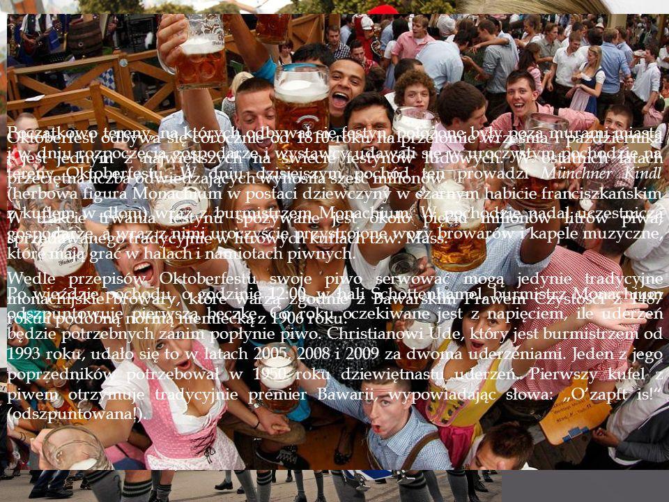 Oktoberfest odbywa się corocznie od 1810 roku na przełomie września i października i jest jednym z największych na świecie festynów ludowych.