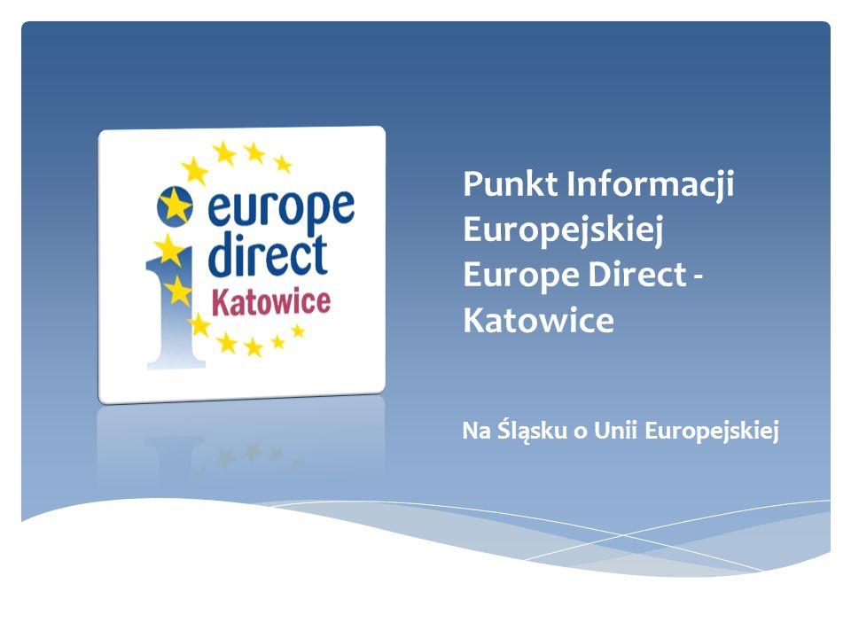 Punkt Informacji Europejskiej Europe Direct - Katowice Na Śląsku o Unii Europejskiej