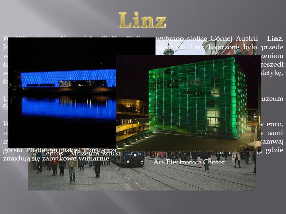 W 2009 roku na Europejską Stolicę Kultury wybrano stolicę Górnej Austrii - Linz.