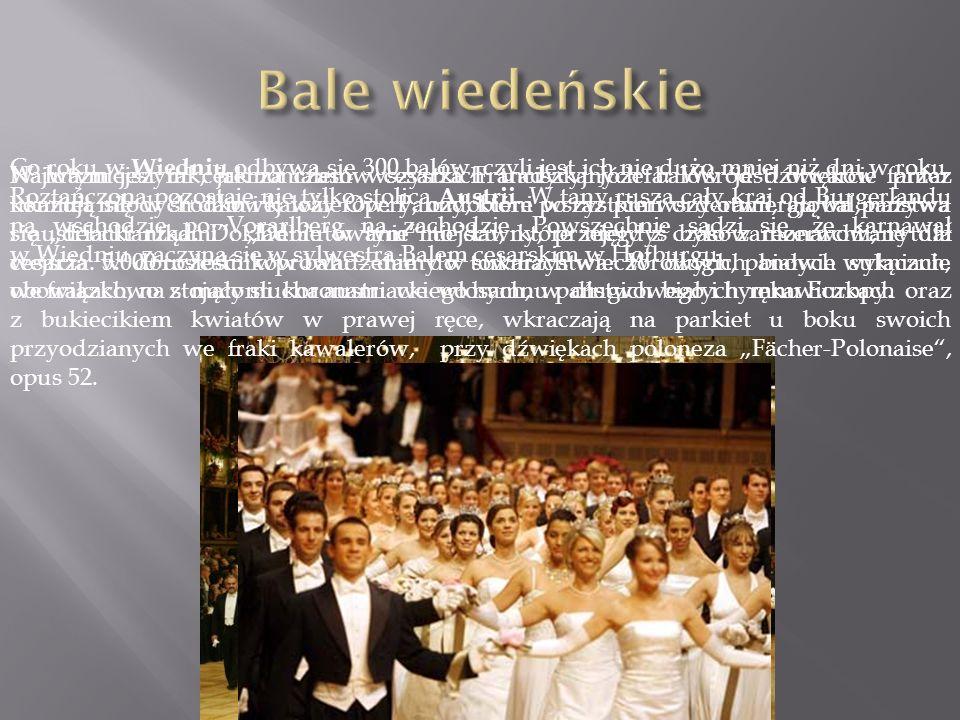 Co roku w Wiedniu odbywa się 300 balów, czyli jest ich nie dużo mniej niż dni w roku.