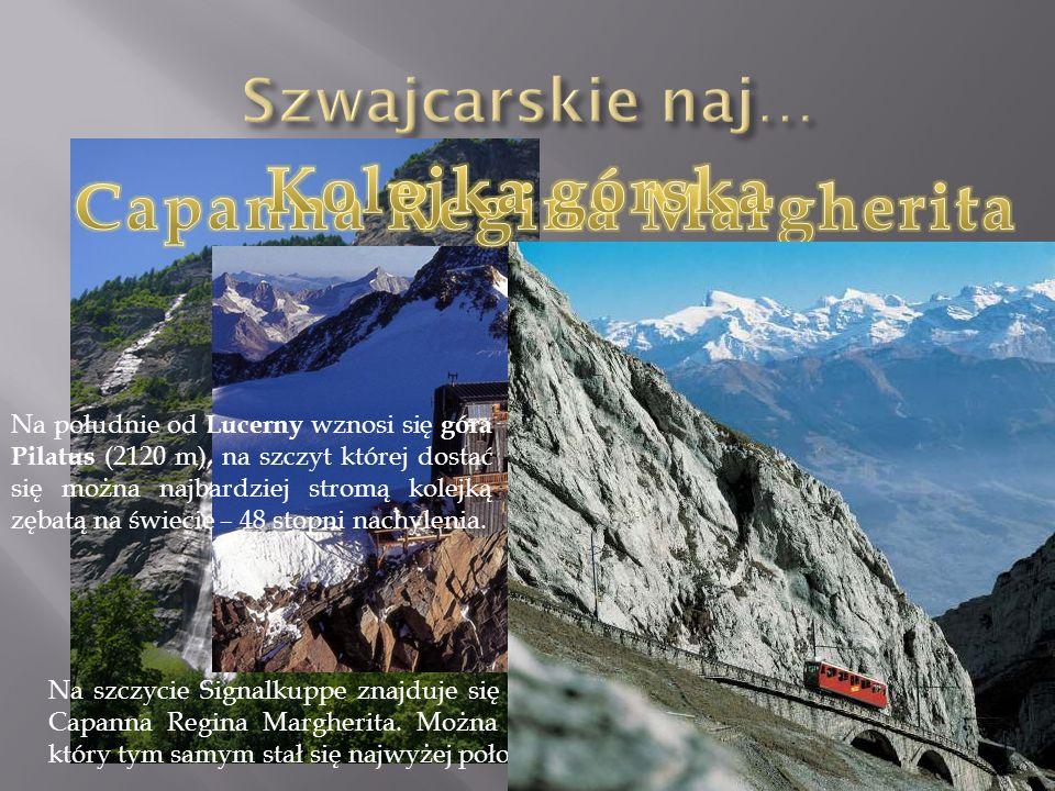 najwyższy wodospad w Europie mieżący 700m Na szczycie Signalkuppe znajduje się najwyżej położone schronisko w Europie Capanna Regina Margherita.