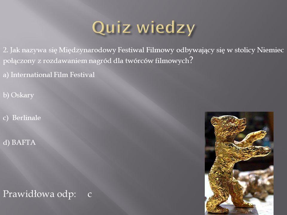 2. Jak nazywa się Międzynarodowy Festiwal Filmowy odbywający się w stolicy Niemiec połączony z rozdawaniem nagród dla twórców filmowych ? a) Internati