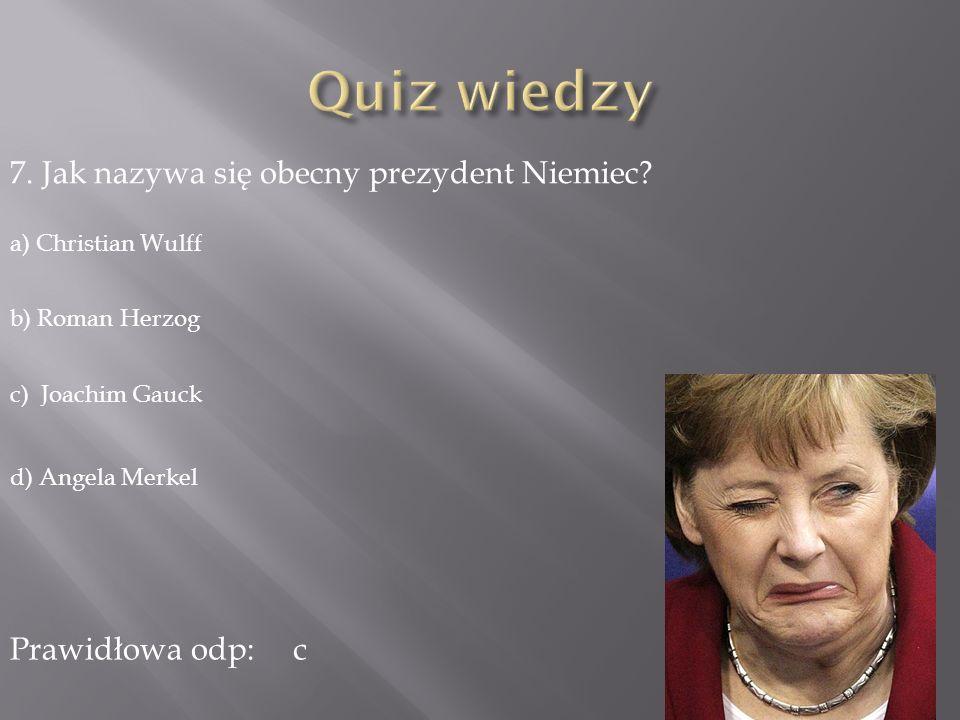 7.Jak nazywa się obecny prezydent Niemiec.