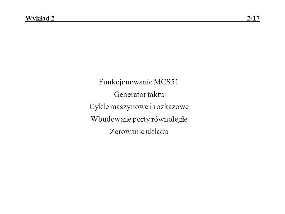 MCS51 - układ taktowania 3/17 Standardowy zakres częstotliwości: 1,2 - 12MHz.