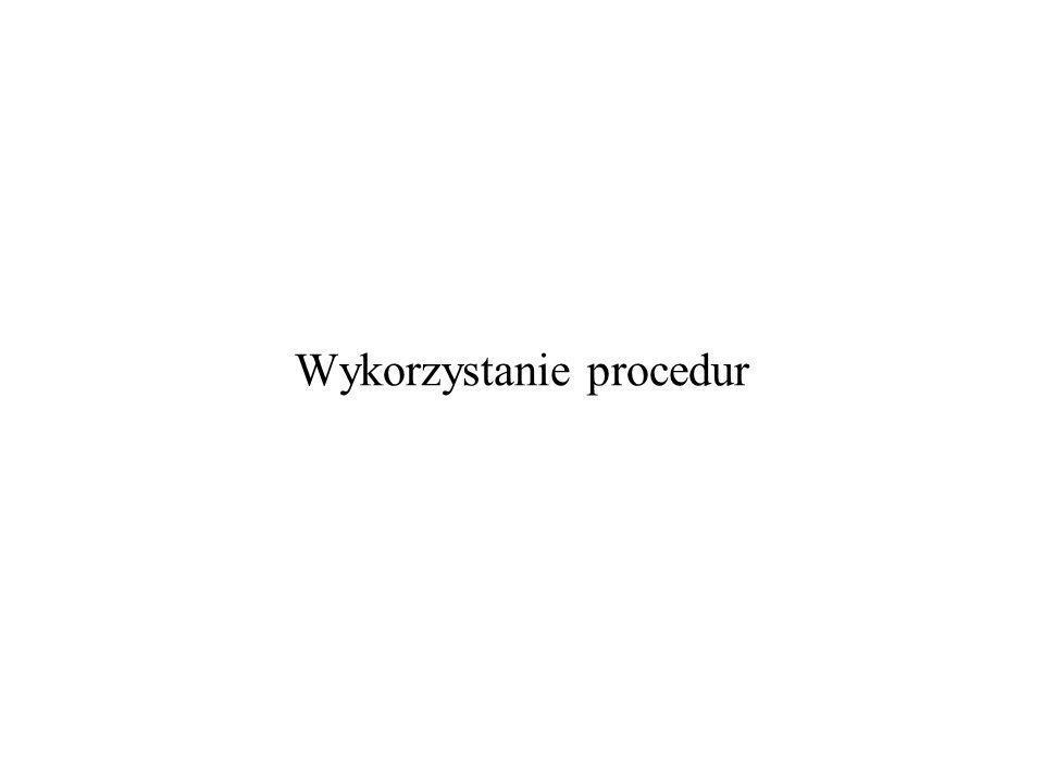 Wykorzystanie procedur