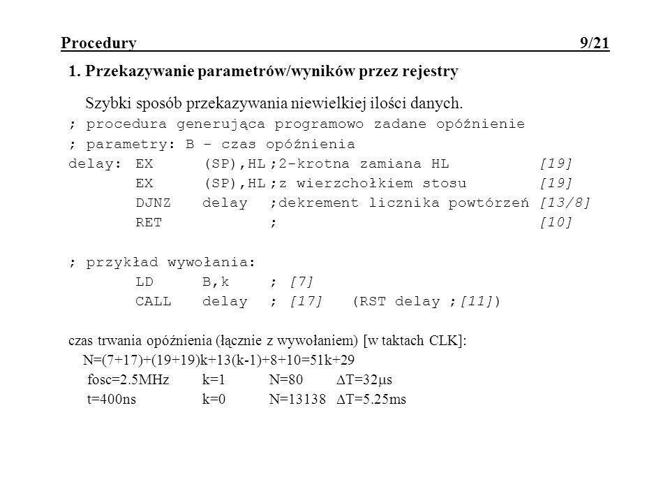 Procedury 20/21 LD(DE),A; zapisanie sumy S na stosie DECDE; w miejscu pierwszej z liczb LDA,L LD(DE),A; zapis młodszego bajtu POPAF; odtworzenie rejestrów POPDE POPBC POPHL RET