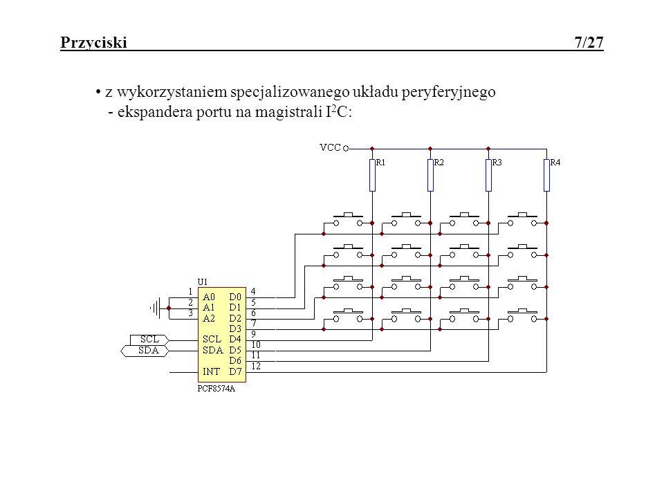 Przyciski 7/27 z wykorzystaniem specjalizowanego układu peryferyjnego - ekspandera portu na magistrali I 2 C: