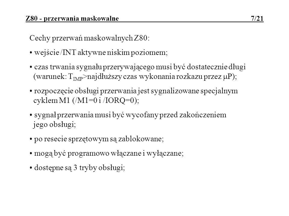 Z80 - przerwania maskowalne - tryb 2 18/21 Przykład łańcucha urządzeń przerywających: Priorytety w łańcuchu: DMA>CTC>PIO>SIO.