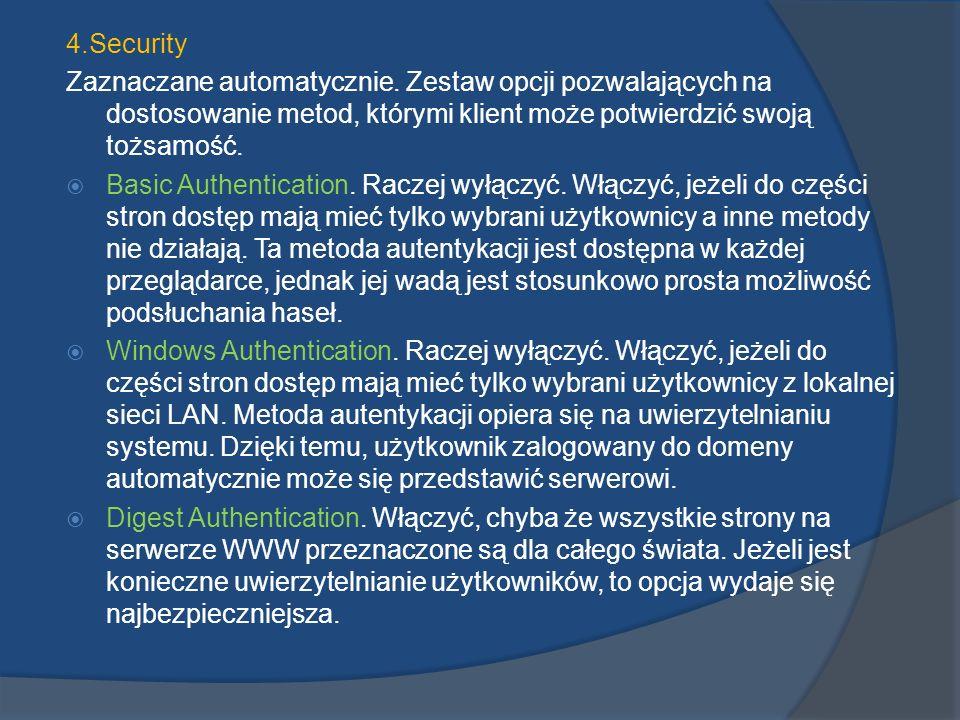4.Security Zaznaczane automatycznie. Zestaw opcji pozwalających na dostosowanie metod, którymi klient może potwierdzić swoją tożsamość. Basic Authenti