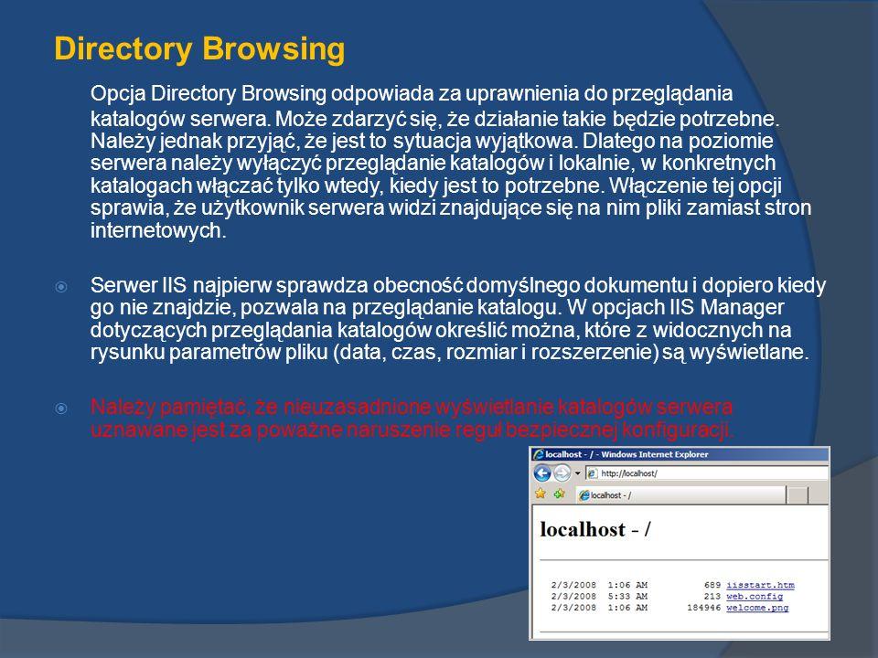 Directory Browsing Opcja Directory Browsing odpowiada za uprawnienia do przeglądania katalogów serwera. Może zdarzyć się, że działanie takie będzie po