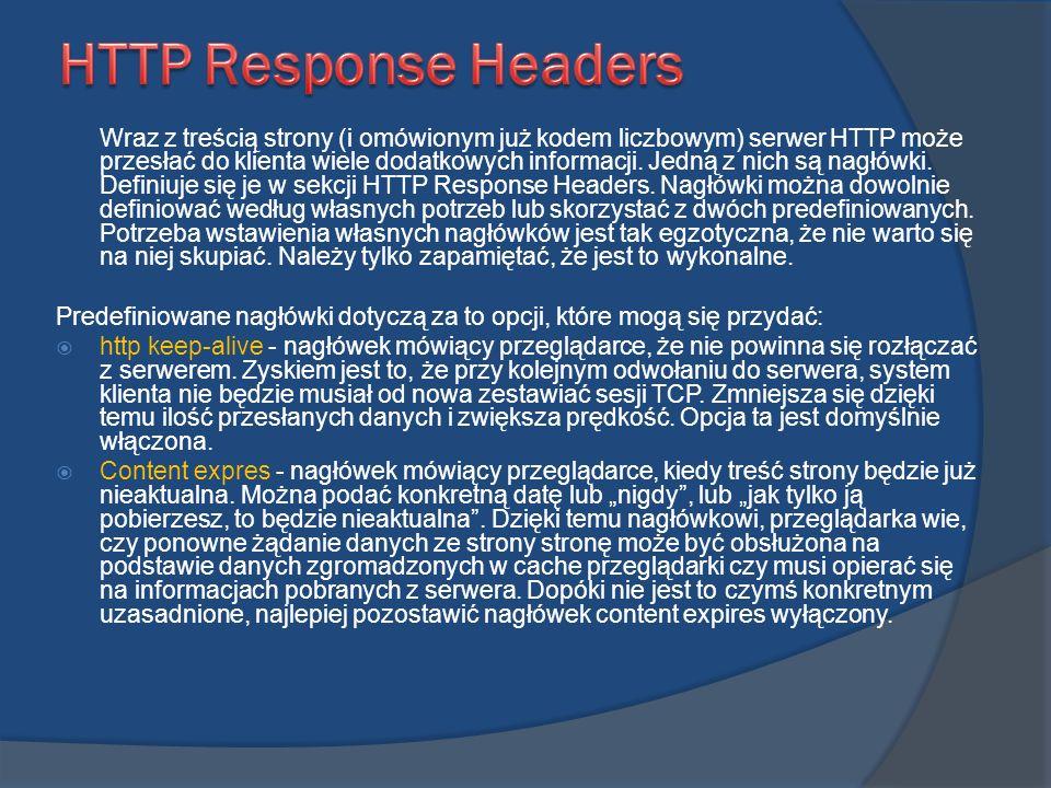 Wraz z treścią strony (i omówionym już kodem liczbowym) serwer HTTP może przesłać do klienta wiele dodatkowych informacji. Jedną z nich są nagłówki. D