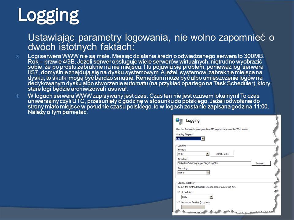 Ustawiając parametry logowania, nie wolno zapomnieć o dwóch istotnych faktach: Logi serwera WWW nie są małe. Miesiąc działania średnio odwiedzanego se