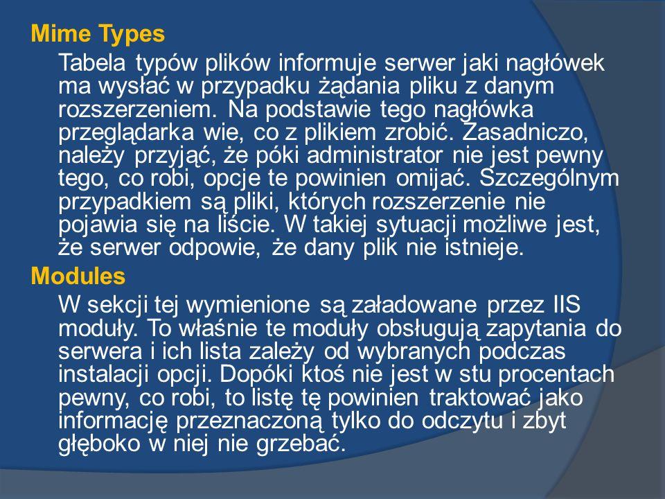 Mime Types Tabela typów plików informuje serwer jaki nagłówek ma wysłać w przypadku żądania pliku z danym rozszerzeniem. Na podstawie tego nagłówka pr