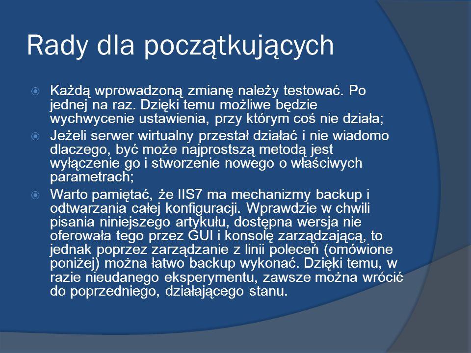 Linki Prezentacja Grzegorza Tworka Wprowadzenie do IIS http://www.microsoft.com/poland/technet /article/art0106_01.mspx IIS Home Page (Get Started \ Learn) http://www.iis.net/default.aspx?tabid=1
