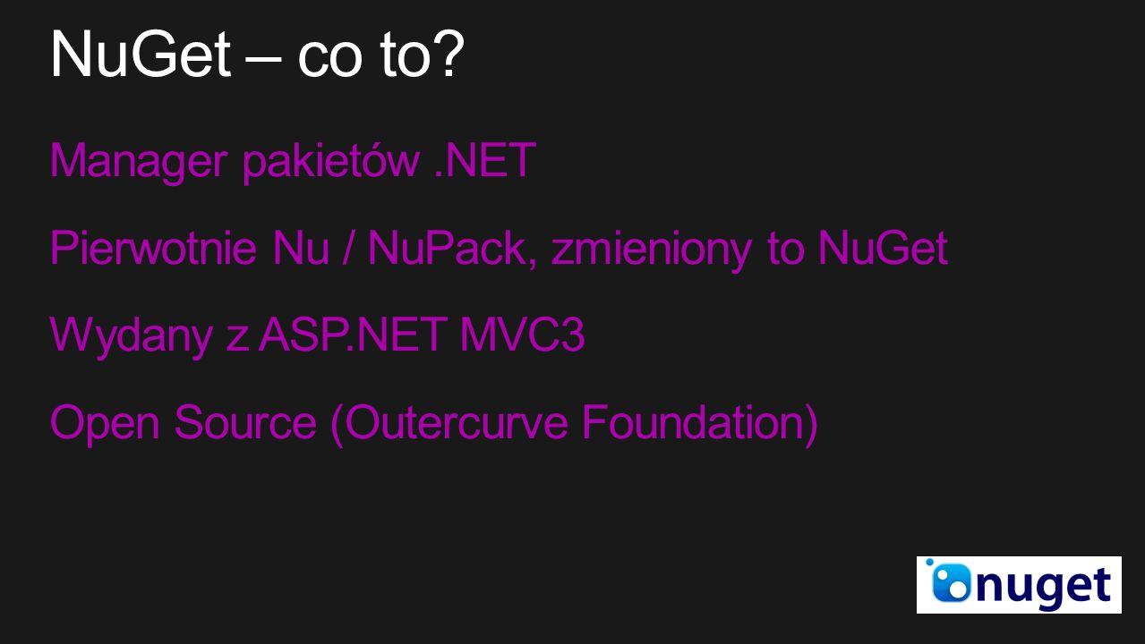 Manager pakietów.NET Pierwotnie Nu / NuPack, zmieniony to NuGet Wydany z ASP.NET MVC3 Open Source (Outercurve Foundation)