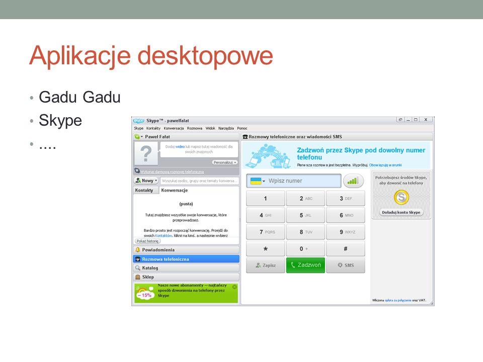 Aplikacje desktopowe Gadu Gadu Skype....