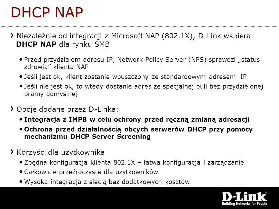 DHCP NAP Niezależnie od integracji z Microsoft NAP (802.1X), D-Link wspiera DHCP NAP dla rynku SMB Przed przydziałem adresu IP, Network Policy Server