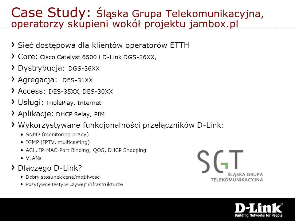 Case Study: Śląska Grupa Telekomunikacyjna, operatorzy skupieni wokół projektu jambox.pl Sieć dostępowa dla klientów operatorów ETTH Core: Cisco Catal
