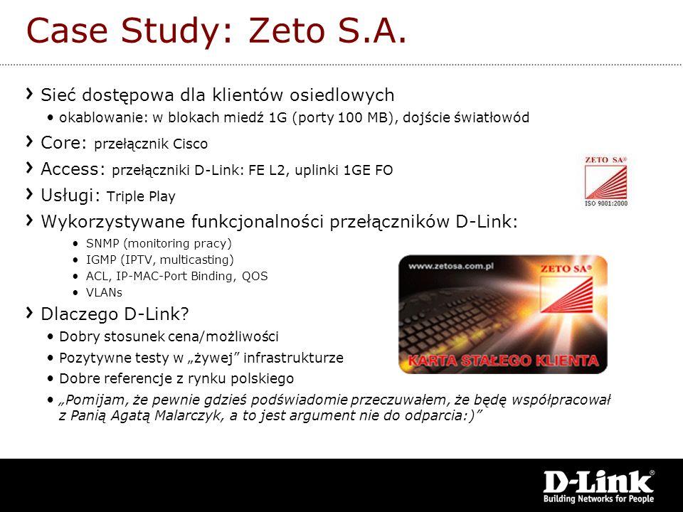 Case Study: Zeto S.A. Sieć dostępowa dla klientów osiedlowych okablowanie: w blokach miedź 1G (porty 100 MB), dojście światłowód Core: przełącznik Cis