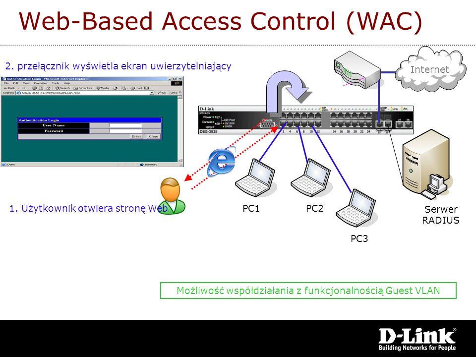 Web-Based Access Control (WAC) PC1 PC3 PC2 Internet 1. Użytkownik otwiera stronę Web 2. przełącznik wyświetla ekran uwierzytelniający Możliwość współd