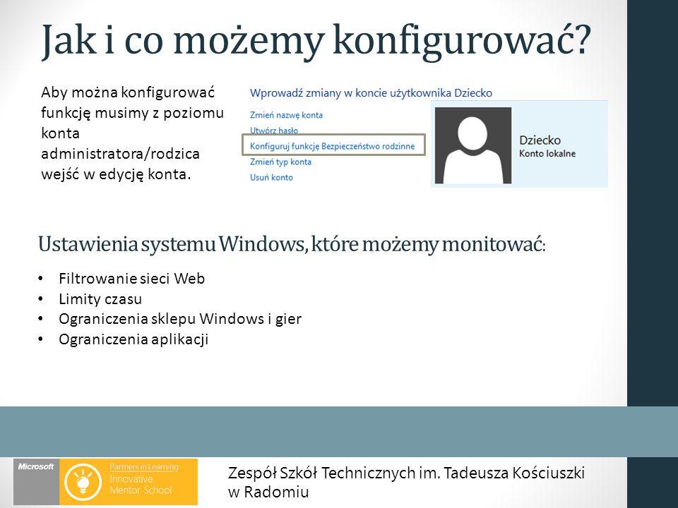 Zespół Szkół Technicznych im. Tadeusza Kościuszki w Radomiu Jak i co możemy konfigurować? Aby można konfigurować funkcję musimy z poziomu konta admini