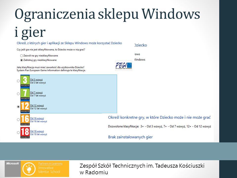 Zespół Szkół Technicznych im. Tadeusza Kościuszki w Radomiu Ograniczenia sklepu Windows i gier