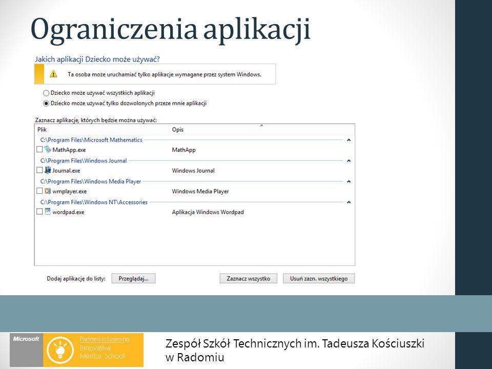 Zespół Szkół Technicznych im. Tadeusza Kościuszki w Radomiu Ograniczenia aplikacji