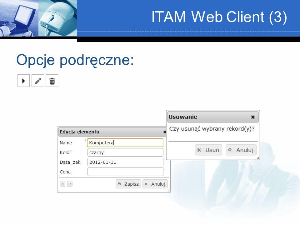 ITAM Web Client (3) Opcje podręczne: