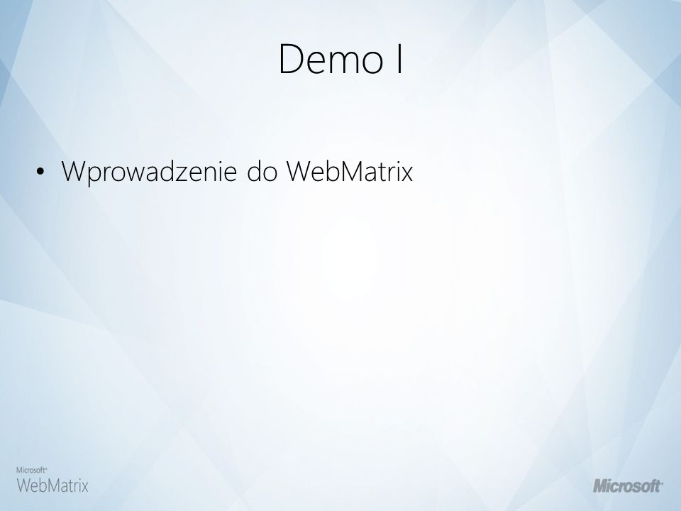 IIS Developer Express Bazuje na najpóźniejszej wersji IIS server Instaluje się w \program files, side-by-side IIS server Pracuje jako interaktywny proces nie jako serwis Nie wymaga zezwoleń Administratora Wspiera wszystkie moduły IIS7, ASP.NET, PHP Możesz go uruchomić z lini poleceń – Otwórz CMD – Przejdź do: C:\Program Files (x86)\Microsoft WebMatrix – iisexpress.exe /port:35896 /path:C:\BasicWebSite – Otwórz przeglądarkę i wpisz: http://localhost:35896/[pageName].cshtml