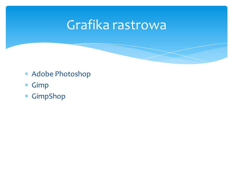 Adobe Photoshop Gimp GimpShop Grafika rastrowa