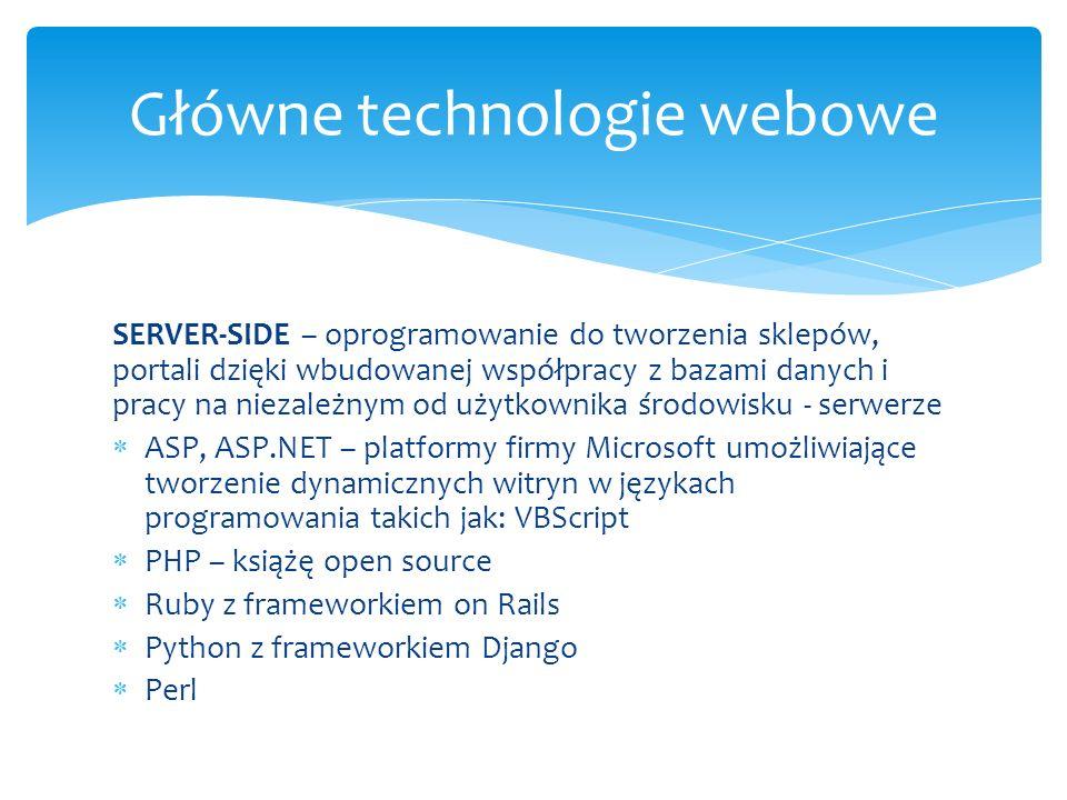 SERVER-SIDE – oprogramowanie do tworzenia sklepów, portali dzięki wbudowanej współpracy z bazami danych i pracy na niezależnym od użytkownika środowis