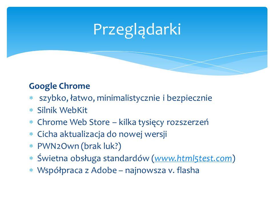 Google Chrome szybko, łatwo, minimalistycznie i bezpiecznie Silnik WebKit Chrome Web Store – kilka tysięcy rozszerzeń Cicha aktualizacja do nowej wers