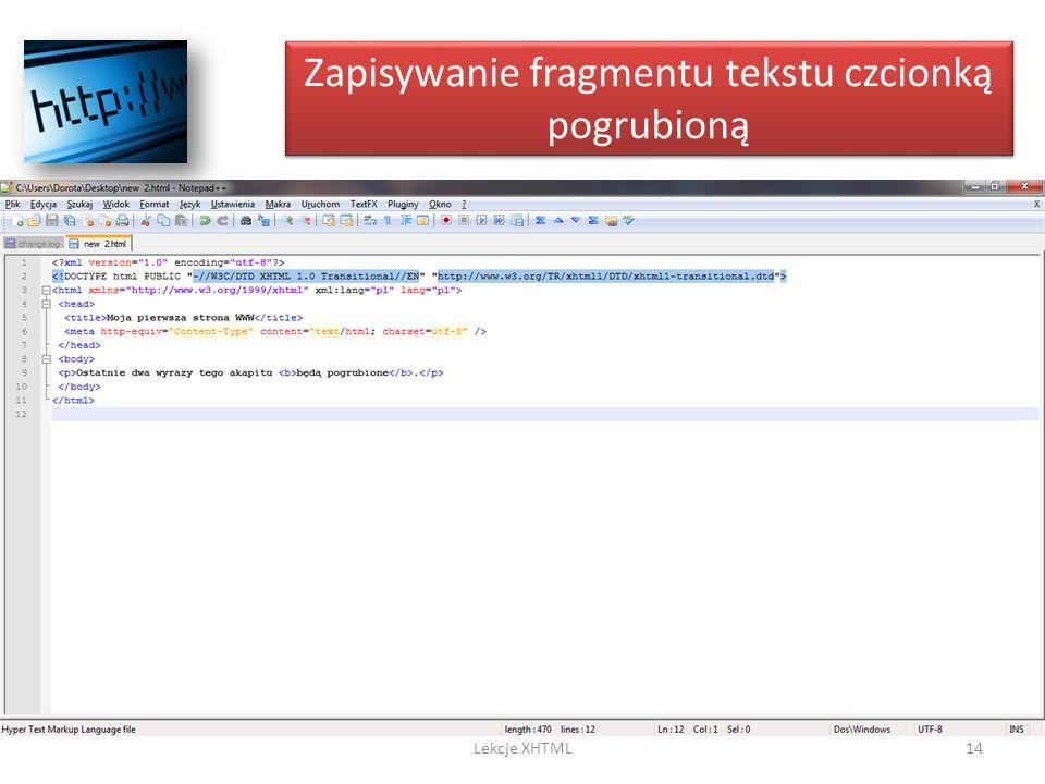 Zapisywanie fragmentu tekstu czcionką pogrubioną 14Lekcje XHTML