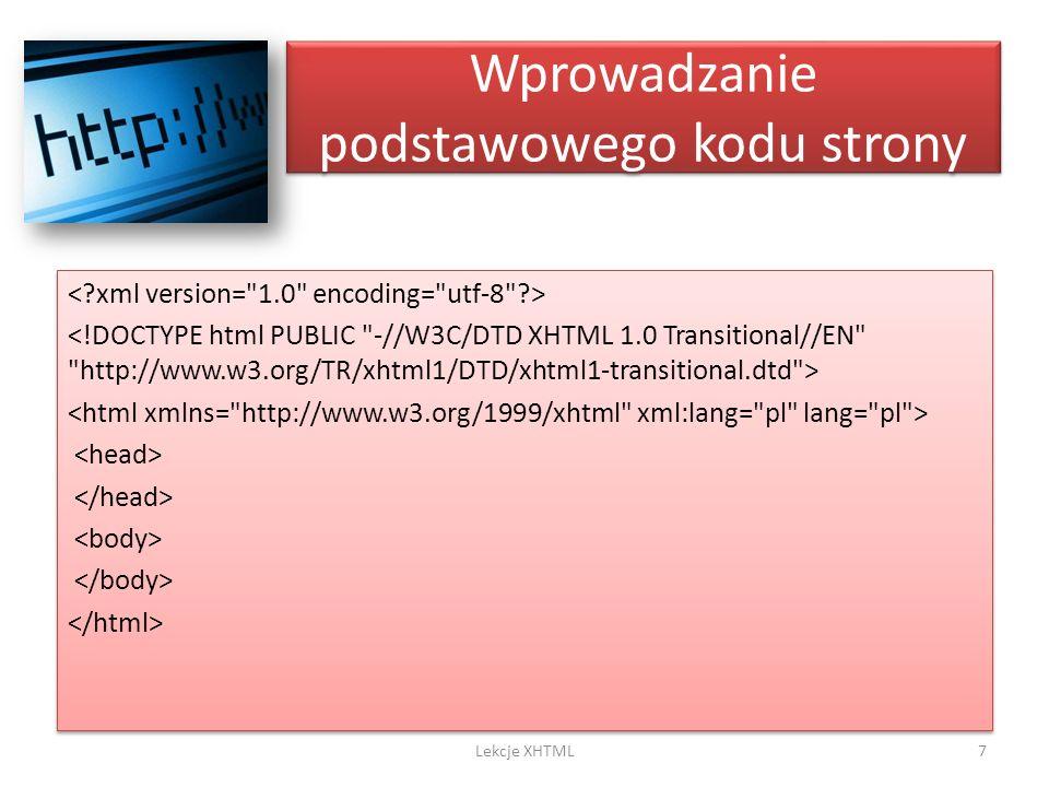 Wprowadzanie podstawowego kodu strony 7Lekcje XHTML