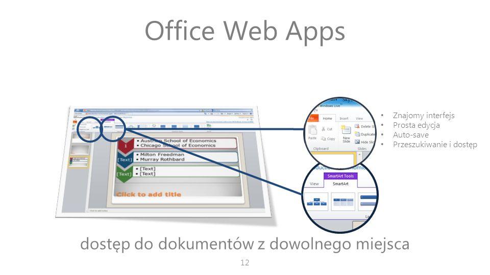 Office Web Apps dostęp do dokumentów z dowolnego miejsca Znajomy interfejs Prosta edycja Auto-save Przeszukiwanie i dostęp 12