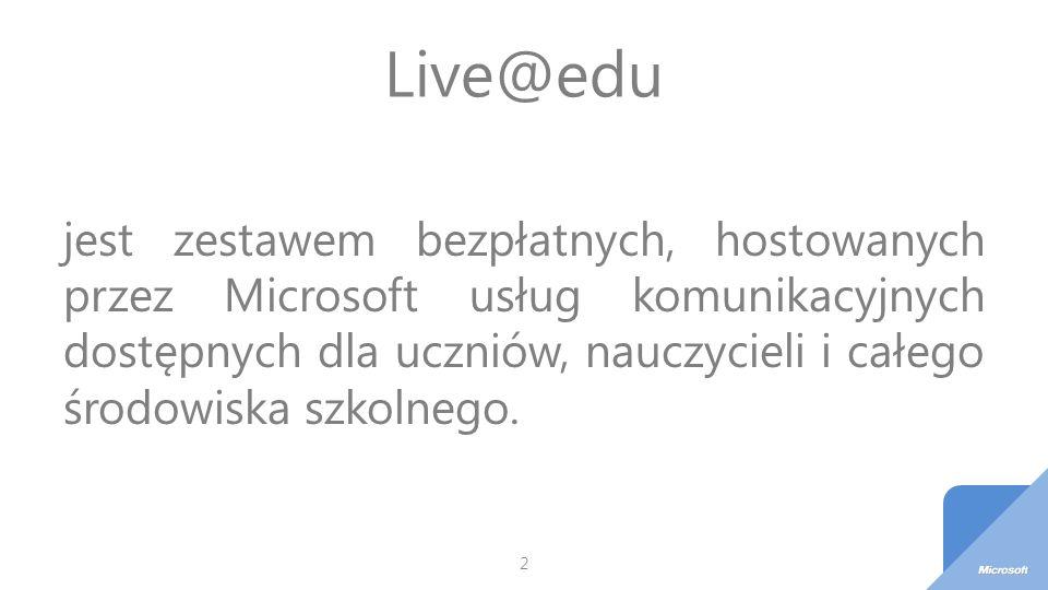 Live@edu jest zestawem bezpłatnych, hostowanych przez Microsoft usług komunikacyjnych dostępnych dla uczniów, nauczycieli i całego środowiska szkolneg