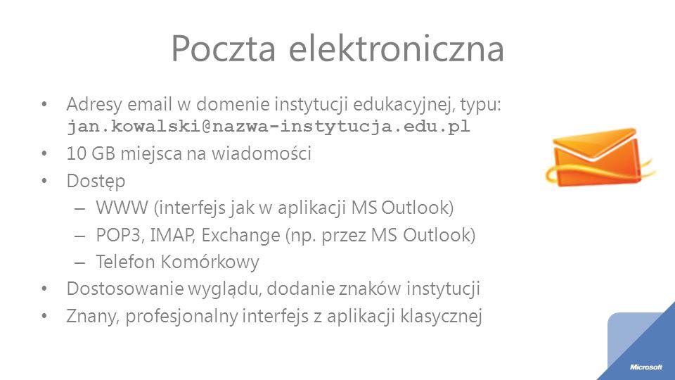 Poczta elektroniczna Adresy email w domenie instytucji edukacyjnej, typu: jan.kowalski@nazwa-instytucja.edu.pl 10 GB miejsca na wiadomości Dostęp – WW