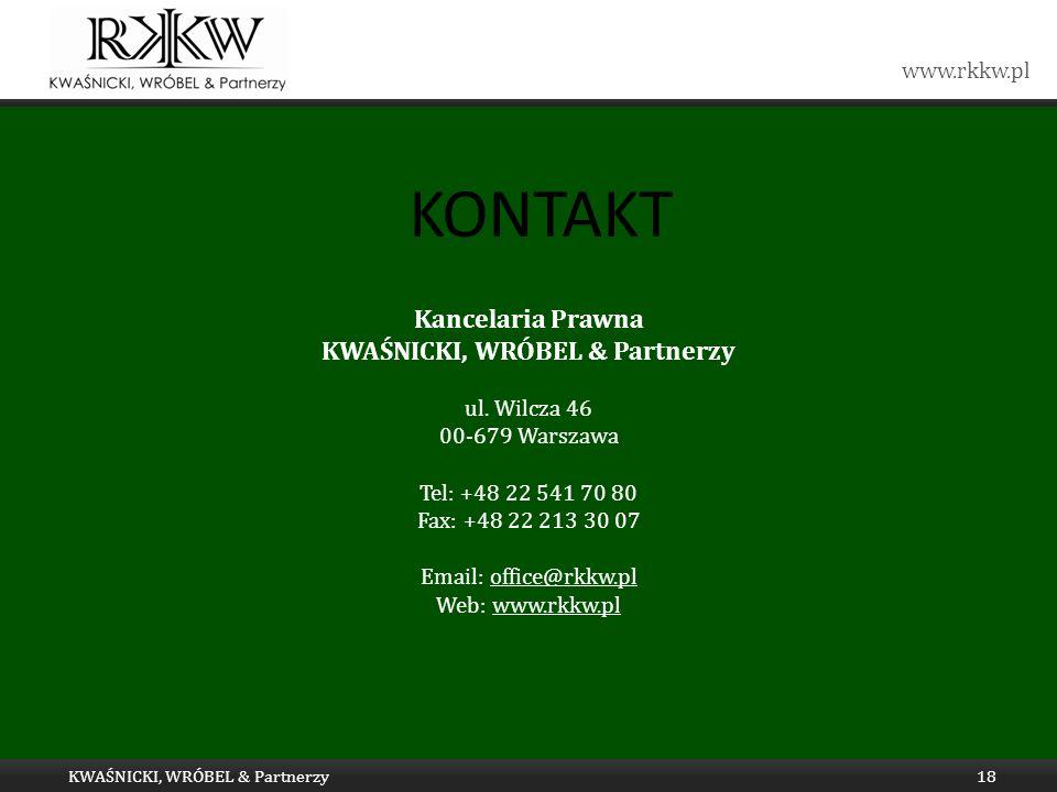 www.rkkw.pl ul. Wilcza 46 00-679 Warszawa Tel: +48 22 541 70 80 Fax: +48 22 213 30 07 Email: office@rkkw.pl Web: www.rkkw.pl Kancelaria Prawna KWAŚNIC