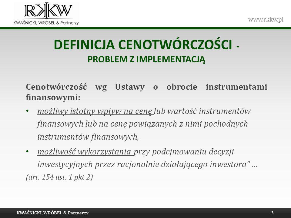 www.rkkw.pl DEFINICJA CENOTWÓRCZOŚCI - PROBLEM Z IMPLEMENTACJĄ Cenotwórczość wg Ustawy o obrocie instrumentami finansowymi: możliwy istotny wpływ na c