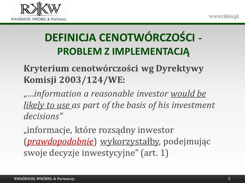 www.rkkw.pl DEFINICJA CENOTWÓRCZOŚCI - PROBLEM Z IMPLEMENTACJĄ Kryterium cenotwórczości wg Dyrektywy Komisji 2003/124/WE: …information a reasonable in