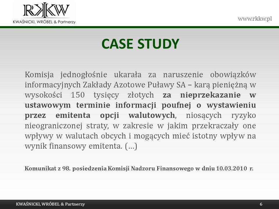 www.rkkw.pl CASE STUDY Komisja jednogłośnie ukarała za naruszenie obowiązków informacyjnych Zakłady Azotowe Puławy SA – karą pieniężną w wysokości 150