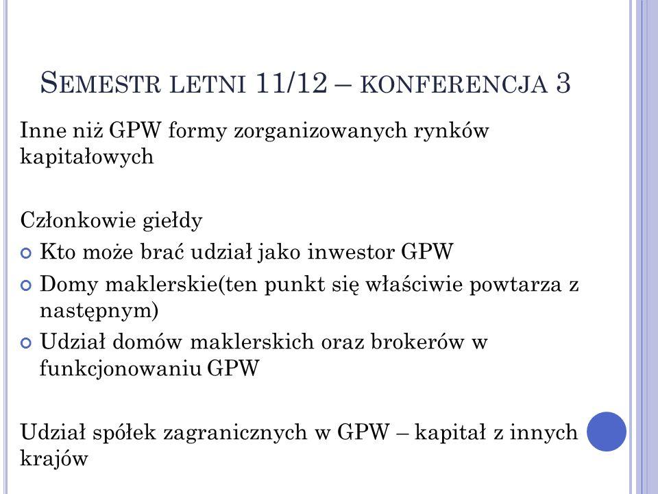 S EMESTR LETNI 11/12 – KONFERENCJA 3 Inne niż GPW formy zorganizowanych rynków kapitałowych Członkowie giełdy Kto może brać udział jako inwestor GPW D