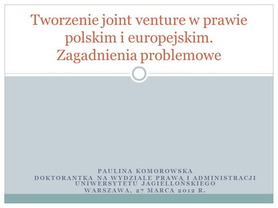 PAULINA KOMOROWSKA DOKTORANTKA NA WYDZIALE PRAWA I ADMINISTRACJI UNIWERSYTETU JAGIELLOŃSKIEGO WARSZAWA, 27 MARCA 2012 R.