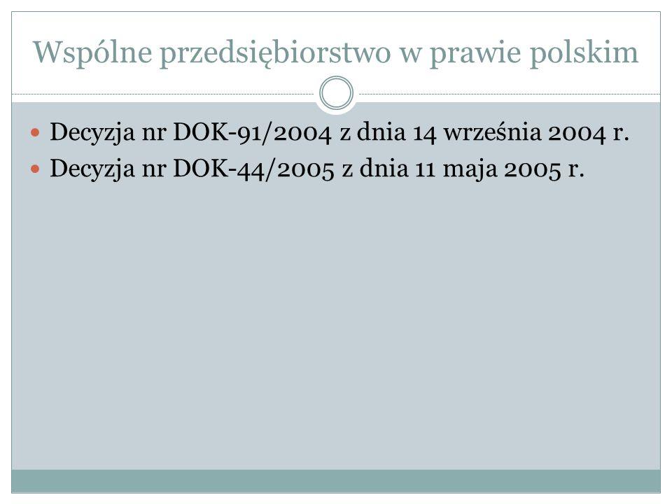 Wspólne przedsiębiorstwo w prawie polskim Decyzja nr DOK-91/2004 z dnia 14 września 2004 r.