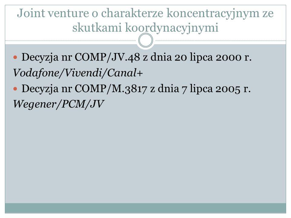 Joint venture o charakterze koncentracyjnym ze skutkami koordynacyjnymi Decyzja nr COMP/JV.48 z dnia 20 lipca 2000 r.