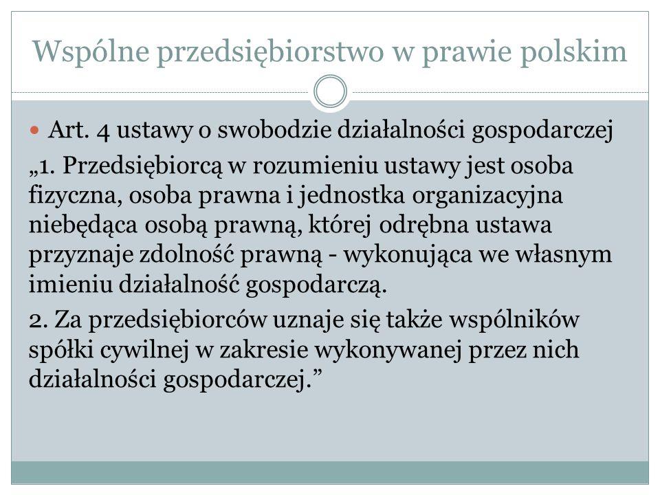 Wspólne przedsiębiorstwo w prawie polskim Art.4 ustawy o swobodzie działalności gospodarczej 1.